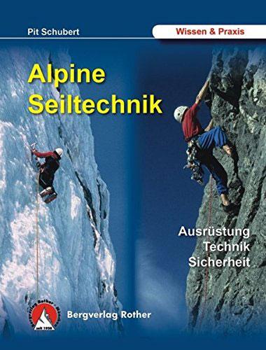 Handbuch Alpine Seiltechnik von Pit Schubert